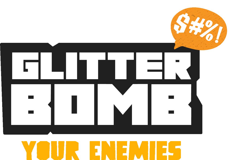 Glitter Bomb Your Enemies